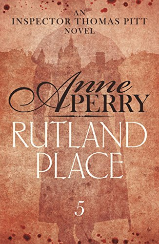 Rutland Place (Thomas Pitt Mystery, Book 5): An unputdownable tale of mystery and secrets in Victorian London (English Edition)