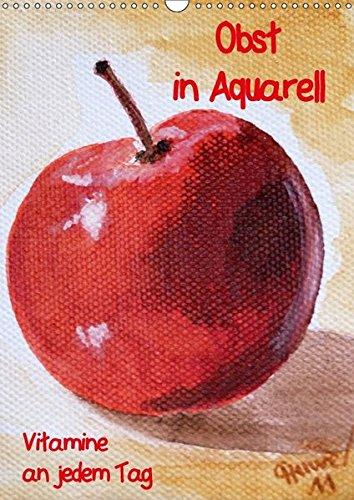 Saft-bild (Obst in Aquarell, Vitamine an jedem Tag (Wandkalender 2018 DIN A3 hoch): Gemälde farbenfroher Früchte (Monatskalender, 14 Seiten ) (CALVENDO ... Huwer (Gute-Laune-Bilder-Huwer), Christine)