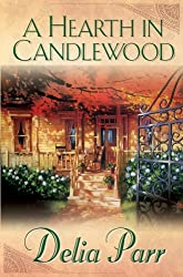 A Hearth in Candlewood (Candlewood Trilogy) by Delia Parr (2006-08-01)