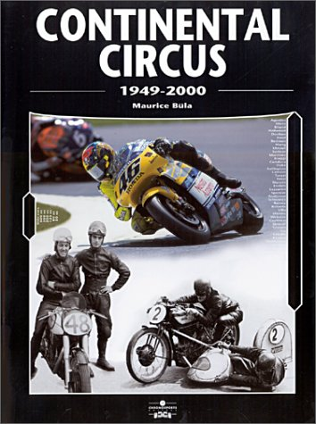 Continental Circus, 1949-1998: 50 Years of the Motorcycle World Championship por Maurice Büla