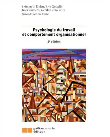 Psychologie du travail et comportement organisationnel. 2ème édition par Collectif