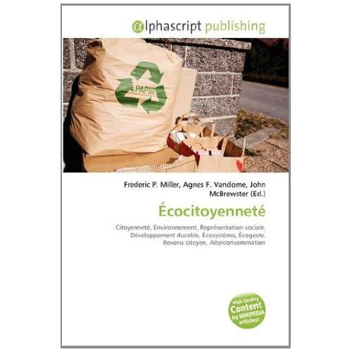 Écocitoyenneté: Citoyenneté, Environnement, Représentation sociale, Développement durable, Écosystème, Écogeste, Revenu citoyen, Alterconsommation