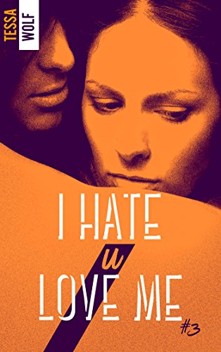 I hate U love me 3 par [Wolf, Tessa]