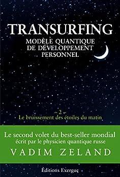 Transurfing T2 - Modèle quantique de développement personnel : Le bruissement des étoile du matin par [Zeland, Vadim]