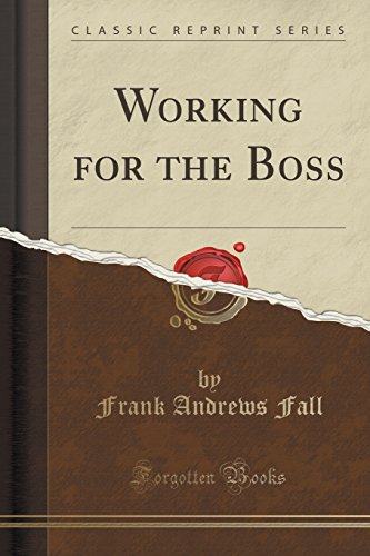 Working for the Boss (Classic Reprint)