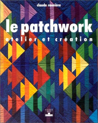 Le Patchwork : Atelier et Création