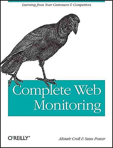 Portada del libro [(Complete Web Monitoring : Watching Performance, Users, and Communities)] [By (author) Alistair Croll ] published on (July, 2009)