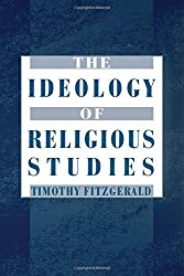 The Ideology of Religious Studies by Timothy Fitzgerald (2003-10-16)