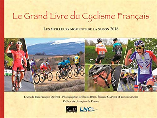Le grand livre du cyclisme français : Les meilleurs moments de la saison 2018 par Collectif