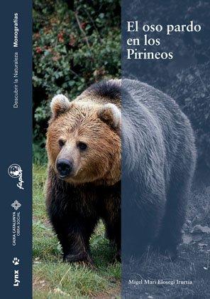 El oso pardo en los Pirineos (Descubrir la Naturaleza)