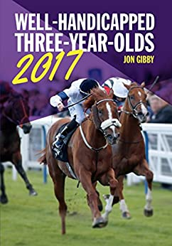 Well-Handicapped Three-Year-Olds 2017 by [Gibby, Jon]