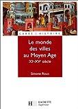 Le monde des villes au Moyen Âge, XIe - XVe siècle