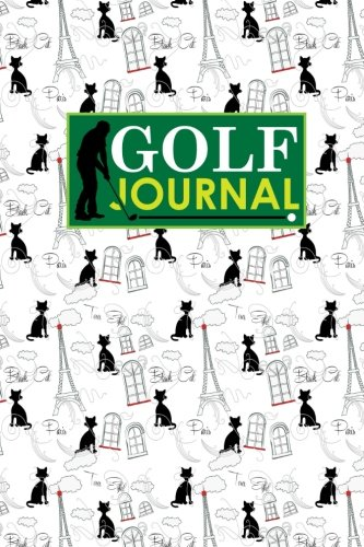 Golf Journal: Golf Book Score, Golf Score Journal, Golf Course Yardage Books, Golf Yardage Notebook, Cute Paris & Music Cover: Volume 54 por Rogue Plus Publishing