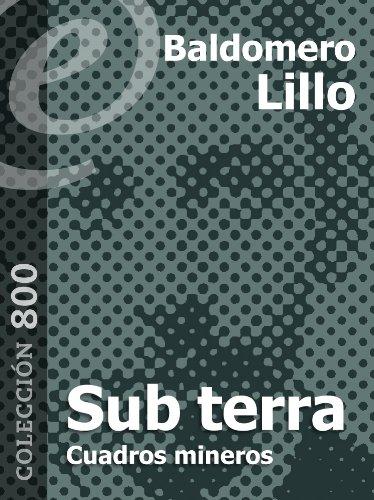 Sub terra. Cuadros mineros [Annotated] (Spanish Edition)