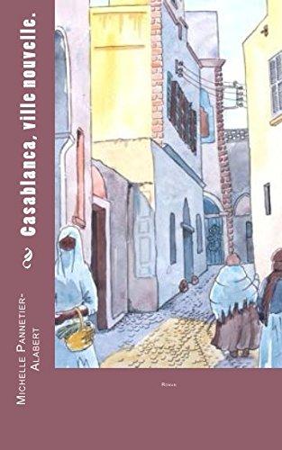 Casablanca, ville nouvelle par Michelle Pannetier-Alabert