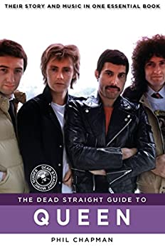 The Dead Straight Guide to Queen (Dead Straight Guides) by [Chapman, Phil]