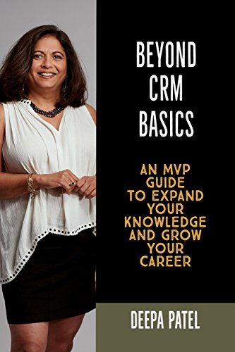 Beyond CRM Basics: An MVP Guide to Expand Your Knowledge and Grow Your Career (English Edition)