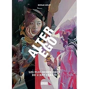 Alter Ego: Les plus beaux duos de l'art urbain