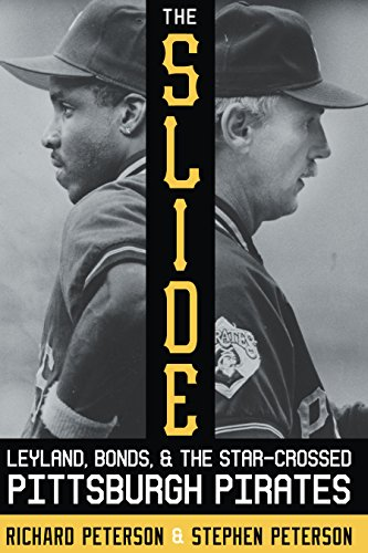 The Slide: Leyland, Bonds, and the Star-Crossed Pittsburgh Pirates (The Library of Pittsburgh Sports History) (English Edition) por Richard Peterson