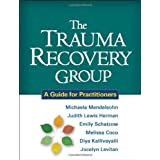 The Trauma Recovery Group: A Guide for Practitioners by Michaela Mendelsohn (2011-04-12)