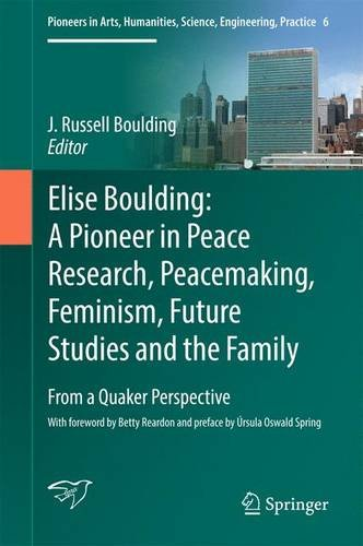 elise-boulding-a-pioneer-in-peace-research-peacemaking-feminism-future-studies-and-the-family-from-a