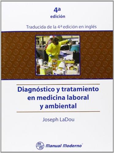 Diagnostico y Tratamiento En Medicina Laboral y Ambiental por Joseph Ladou