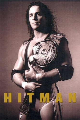 Hitman: My Real Life in the Cartoon World of Wrestling by Bret Hart (2007-10-16)