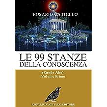 Le 99 Stanze della Conoscenza - Volume primo (Nuova Umanità Vol. 6)