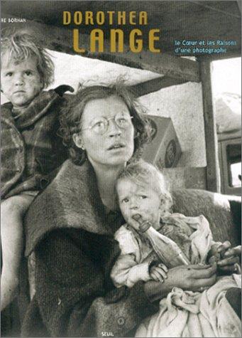 Dorothea Lange : Le Coeur et les Raisons d'une photographe par Pierre Borhan