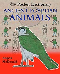 The British Museum Pocket Dictionary of Ancient Egyptian Animals (British Museum Pocket Dictionaries)