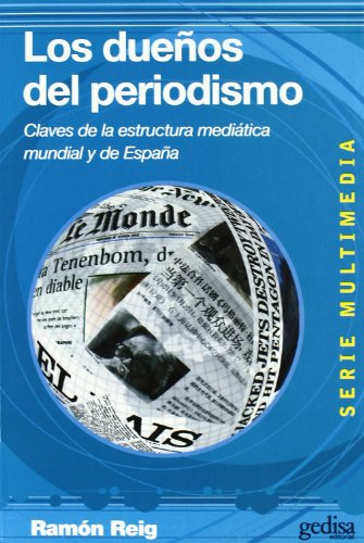 Los dueños del periodismo : claves de la estructura mediática mundial y de España