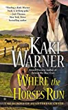 Where the Horses Run (Heroes of Heartbreak Creek)