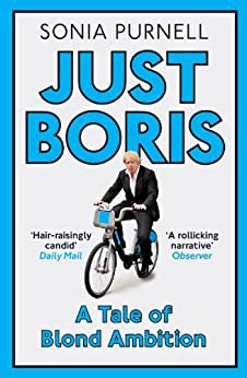 JUST BORIS: A Tale of Blond Ambition by [Purnell, Sonia]
