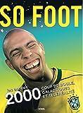 [So Foot] : les années 2000 : coup de boule, galactiques et téléréalité / préface par Vikash Dhorasoo   Dhorasoo, Vikash. préfacier, etc.