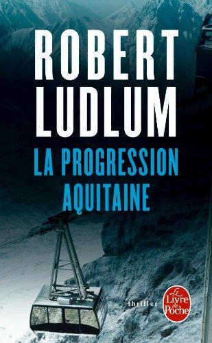 La Progression Aquitaine par Robert Ludlum