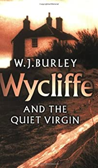 Wycliffe and the Quiet Virgin by [Burley, W.J.]
