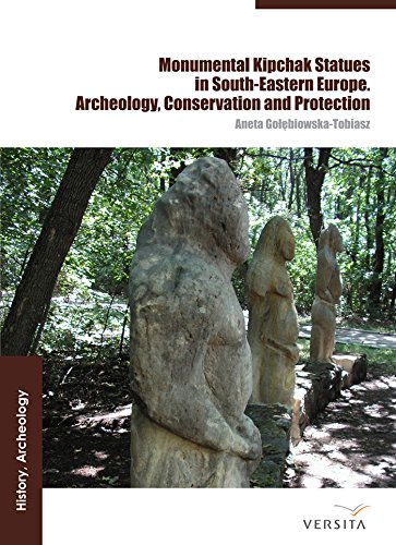 Monumental Polovtsian Statues in Eastern Europe: the Archaeology, Conservation and Protection (English Edition) por Aneta Golebiowska-Tobiasz
