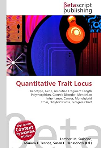 Quantitative Trait Locus: Phenotype, Gene, Amplified Fragment Length Polymorphism, Genetic
