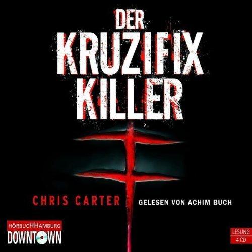 Der Kruzifix-Killer von Chris Carter (2009) Audio CD