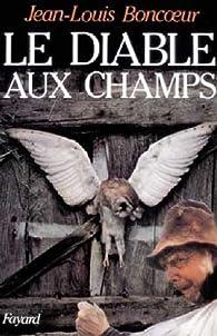Le Diable aux champs par Jean-Louis Boncoeur