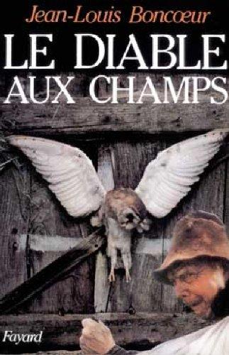 Chroniques sur la magie rustique dans les pays du Coeur de France : Tome 2, Le Diable aux champs