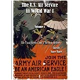 The U.S. Air Service in World War I: Volume !: The Final Report and a Tactical History