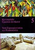 Epochen der Kunst, Neubearbeitung, 5 Bde., Bd.5: 20. Jahrhundert. Vom Expressionismus zur Postmoderne