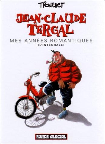 Jean-Claude Tergal : Mes années romantiques, l'intégrale