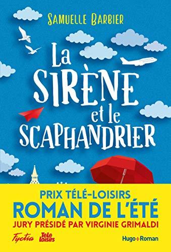 La Sirène et le Scaphandrier, Prix Télé-Loisirs Roman de l'été, Présidé par Virginie Grimaldi