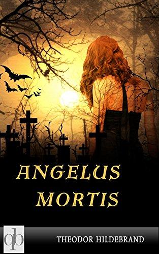 Buchseite und Rezensionen zu 'Angelus Mortis: Ein besonderer Roman' von Theodor Hildebrand