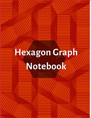 Hexagon Graph Notebook: Hexagonal Graph Paper Notebook, Large Print 8.5 x 11 inches for chemistry and note taking