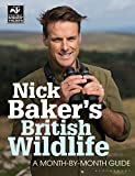 Nick Baker's British Wildlife: A Month-by-Month Guide (The Wildlife Trusts)