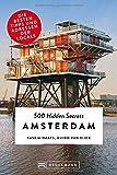 Bruckmann Reiseführer: 500 Hidden Secrets Amsterdam. Ein Stadtführer mit garantiert den besten Geheimtipps und Adressen.