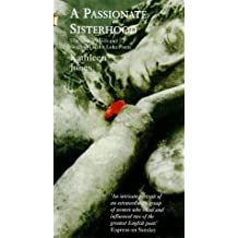 A Passionate Sisterhood: The SisterWives & Daughters of the Lake Poets: Wives, Sisters and Daughters of the Lakeland Poets (Virago classic non-fiction)